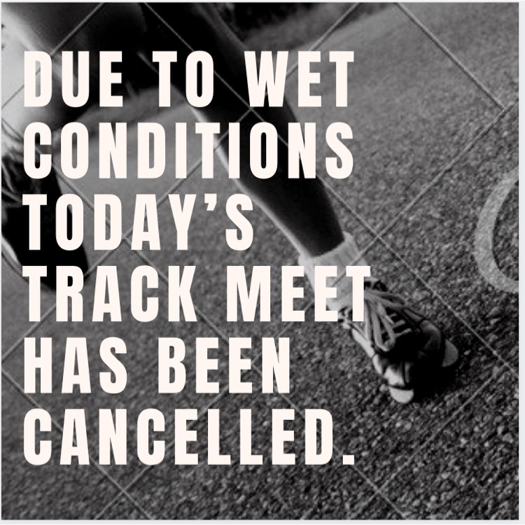 wet conditions no track meet